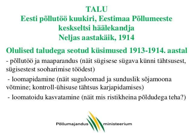 TALU Eesti põllutöö kuukiri, Eestimaa Põllumeeste keskseltsi häälekandja Neljas aastakäik, 1914 Olulised taludega seotud k...