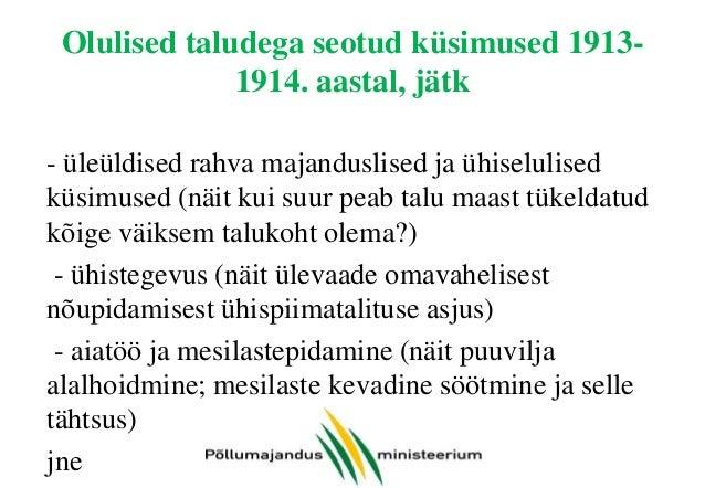 Olulised taludega seotud küsimused 19131914. aastal, jätk - üleüldised rahva majanduslised ja ühiselulised küsimused (näit...