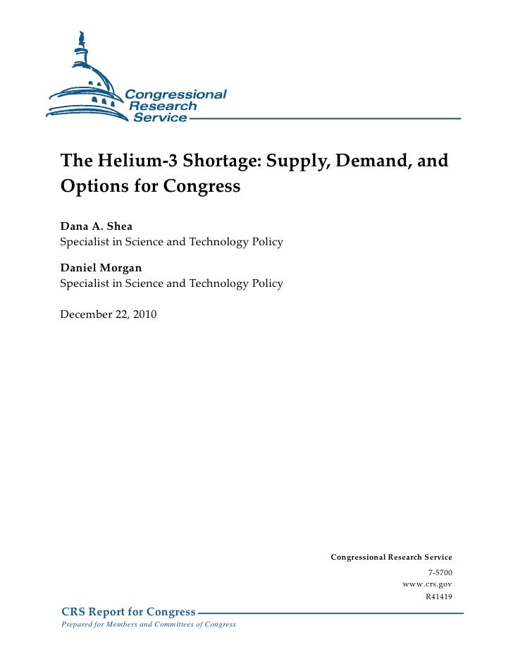 The Helium-3 Shortage: Supply, Demand, andOptions for CongressDana A. SheaSpecialist in Science and Technology PolicyDanie...