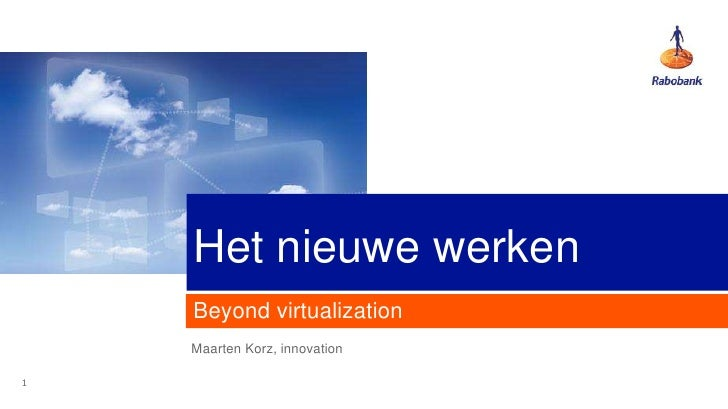 Het nieuwe werken    Beyond virtualization    Maarten Korz, innovation1