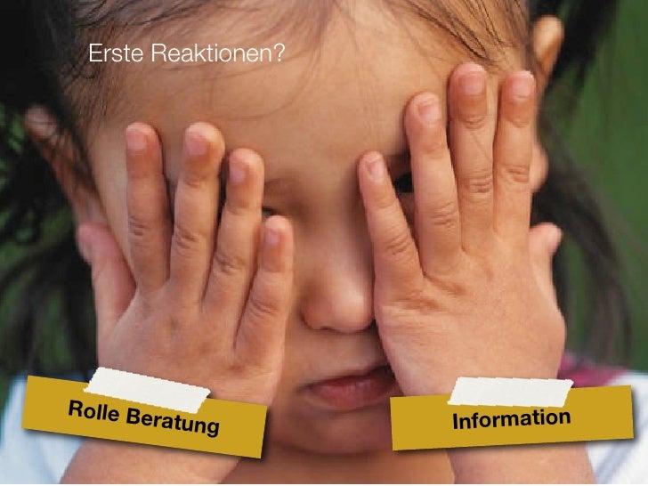 Erste Reaktionen?     Rolle Be         ratung       Information