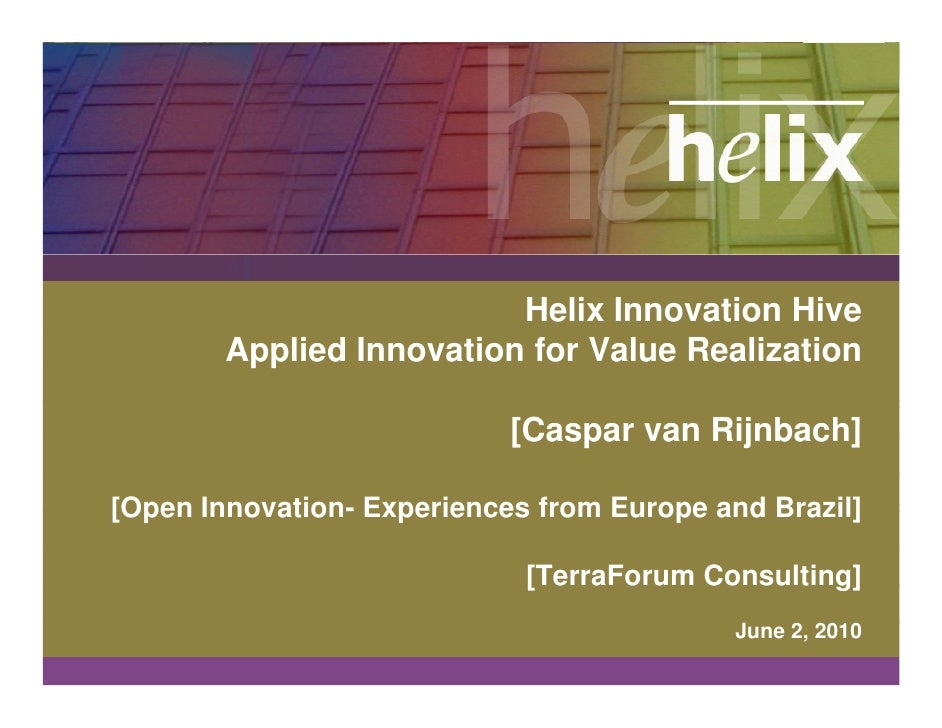 Helix Innovation Hive         Applied Innovation for Value Realization                              [Caspar van Rijnbach] ...