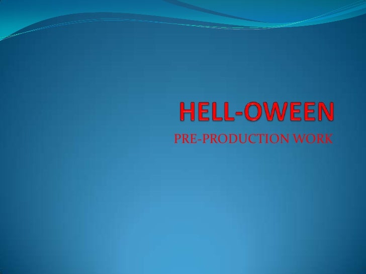 HELL-OWEEN<br />PRE-PRODUCTION WORK<br />
