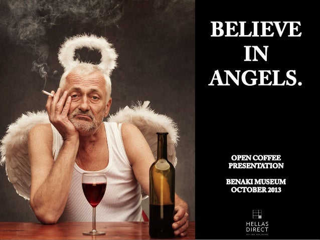 BELIEVE IN ANGELS.  OPEN COFFEE PRESENTATION BENAKI MUSEUM OCTOBER 2013