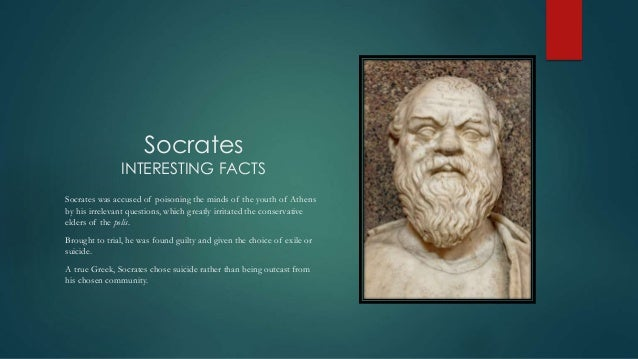 "socrates and his choice of suicide Let's define first ""suicide"" and determine if socrates, indeed, had committed suicide that is the better question to this issue - rather than why  the why is that socrates has been convicted of corrupting the youth of athens and introducing strange gods (wikipedia."