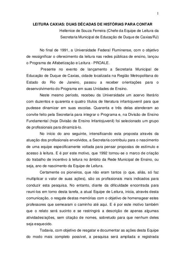 1 LEITURA CAXIAS: DUAS DÉCADAS DE HISTÓRIAS PARA CONTAR Hellenice de Souza Ferreira (Chefe da Equipe de Leitura da Secreta...