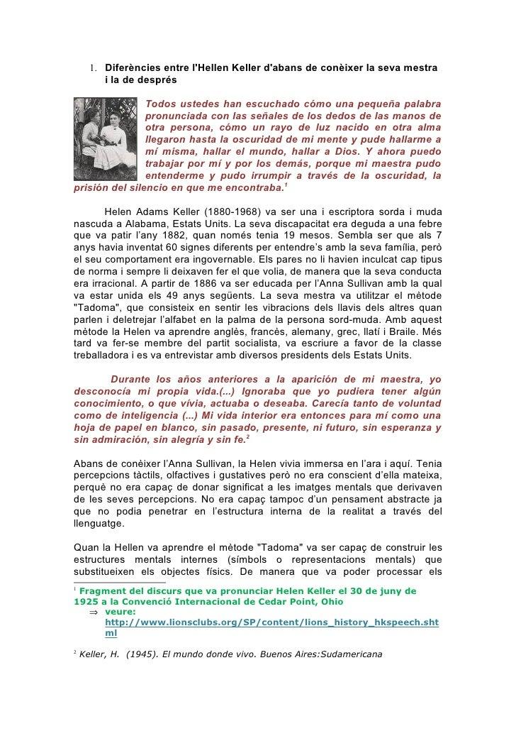 1. Diferències entre l'Hellen Keller d'abans de conèixer la seva mestra          i la de després                  Todos us...