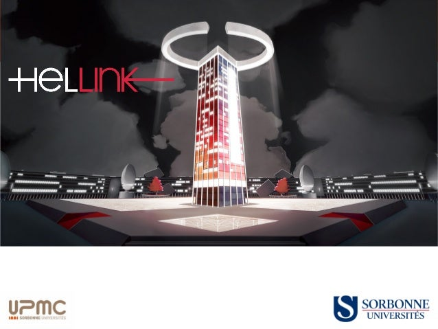 Hellink: the project • Hellink is an educative game developed by the Teaching Department of the Pierre et Marie Curie Univ...