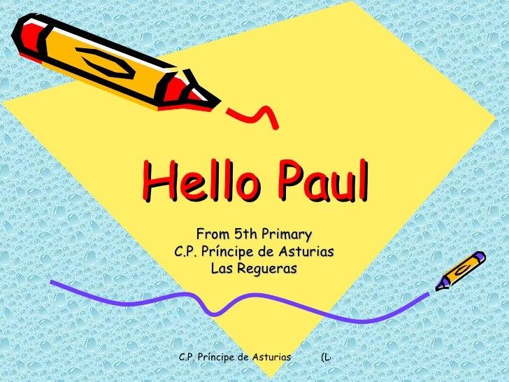 Hello Paul From 5th Primary C.P. Príncipe de Asturias Las Regueras