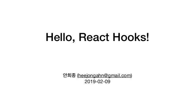 Hello, React Hooks! (heejongahn@gmail.com)  2019-02-09