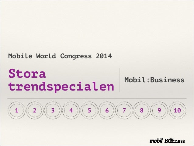 Mobile World Congress 2014 Stora trendspecialen Mobil:Business 1 1098765432