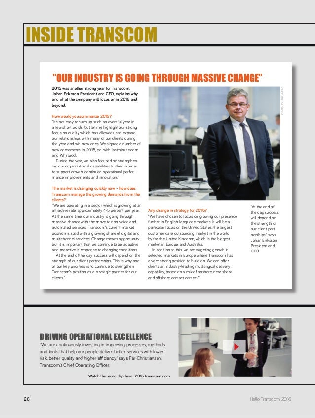 2015 was another strong year for Transcom. Johan Eriksson, President and CEO, explains why and what the company will focus...