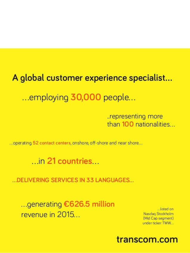 A global customer experience specialist... ...in 21 countries... ...operating 52 contact centers, onshore, off-shore and n...