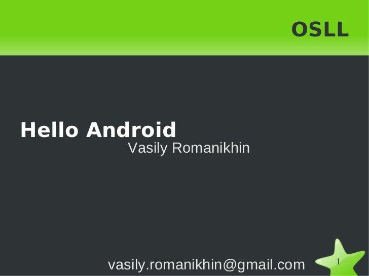 OSLLHello Android         Vasily Romanikhin                                     1       vasily.romanikhin@gmail.com       ...
