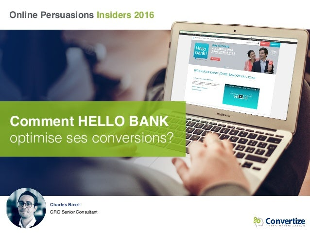 Charles Binet CRO Senior Consultant Online Persuasions Insiders 2016 Comment HELLO BANK optimise ses conversions?
