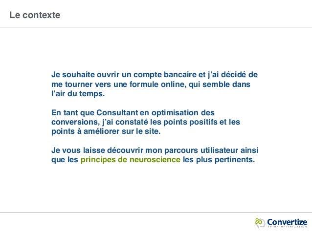 [Hello bank] 9 Principes de Neuromarketing utilisés par Hello bank pour optimiser ses taux de conversion Slide 3