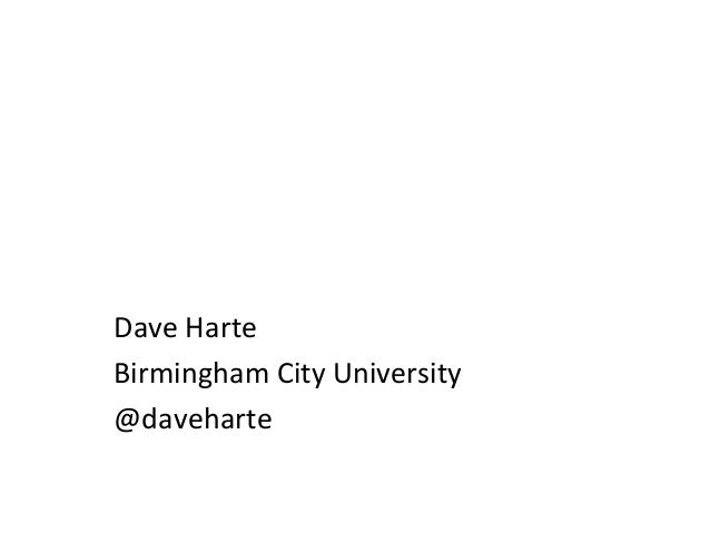 Dave Harte Birmingham City University @daveharte