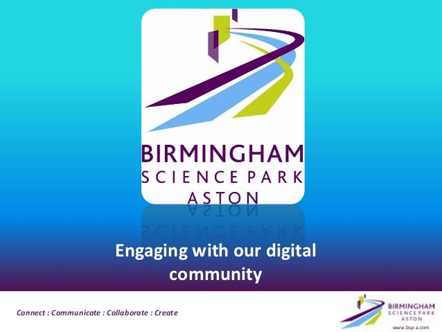Engaging with our digital                                communityConnect : Communicate : Collaborate : Create            ...