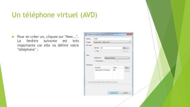 """Un téléphone virtuel (AVD)  Pour en créer un, cliquez sur """"New..."""". La fenêtre suivante est très importante car elle va d..."""