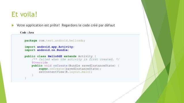 Et voila!  Votre application est prête! Regardons le code créé par défaut