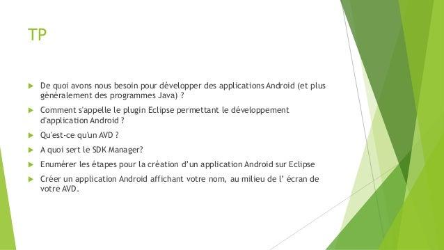 TP  De quoi avons nous besoin pour développer des applications Android (et plus généralement des programmes Java) ?  Com...
