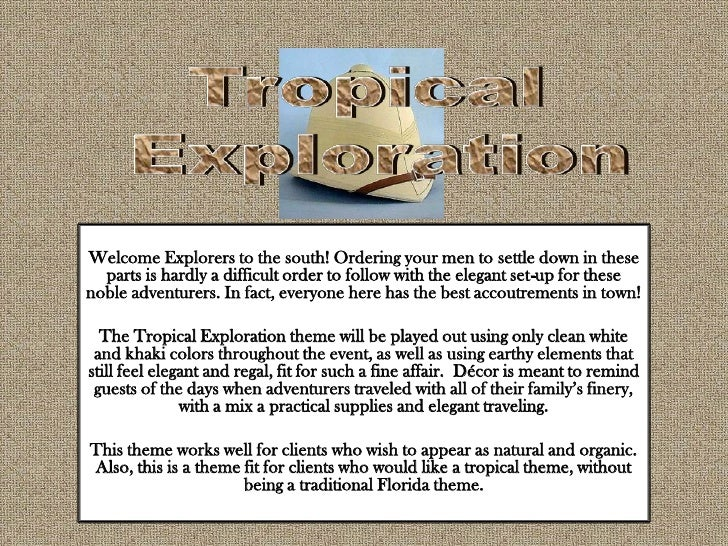 Tropical<br />Exploration<br />Welcome Explorers to the south! Ordering your men to settle down in these parts is hardly a...