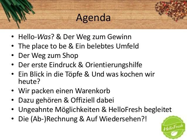 Agenda• Hello-Was? & Der Weg zum Gewinn• The place to be & Ein belebtes Umfeld• Der Weg zum Shop• Der erste Eindruck & Ori...