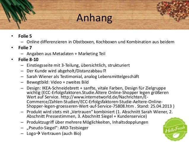Anhang• Folie 5– Online differenzieren in Obstboxen, Kochboxen und Kombination aus beidem• Folie 7– Angaben aus Metadaten ...