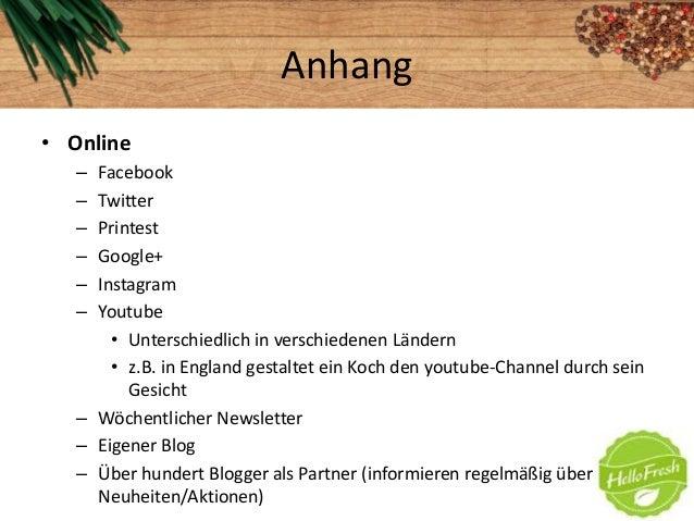 Anhang• Online– Facebook– Twitter– Printest– Google+– Instagram– Youtube• Unterschiedlich in verschiedenen Ländern• z.B. i...