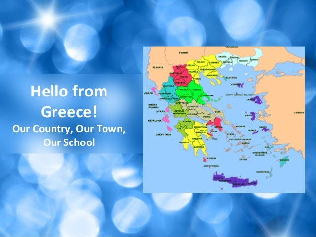 Hello from Greece! Our Country, Our Town, Our School