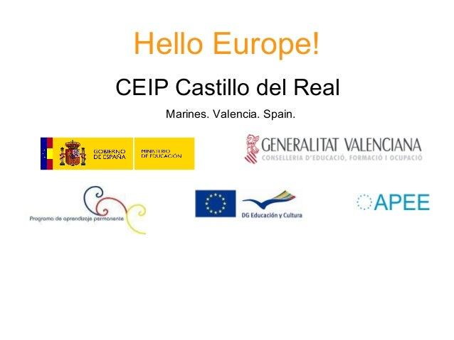 Hello Europe!CEIP Castillo del Real    Marines. Valencia. Spain.