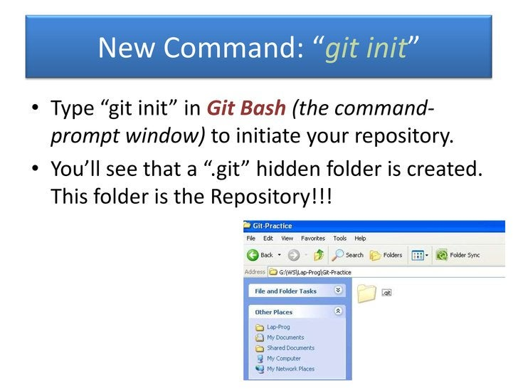 """New Command: """"git init""""• Type """"git init"""" in Git Bash (the command-  prompt window) to initiate your repository.• You'll se..."""