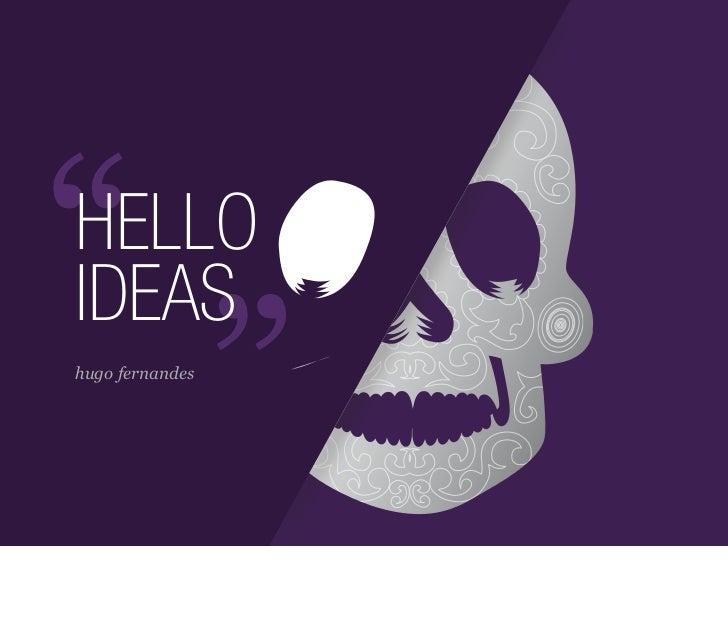 """""""HELLO                 """"IDEAShugo fernandes"""