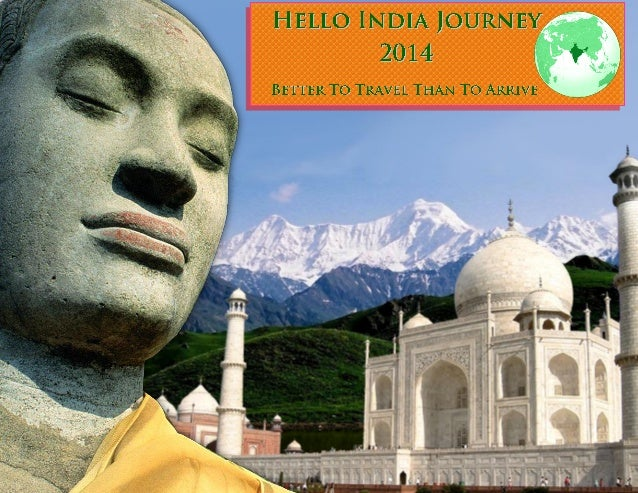 Hello India Journey 2014 introduce You for the most comprehensive tour in India with daily yoga and meditation classes. Th...