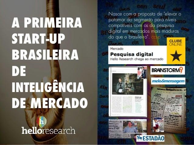 Hello Research - Institucional 2013 Slide 2
