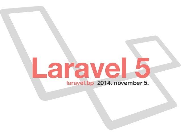 Laravel 5 laravel.bp 2014. november 5.