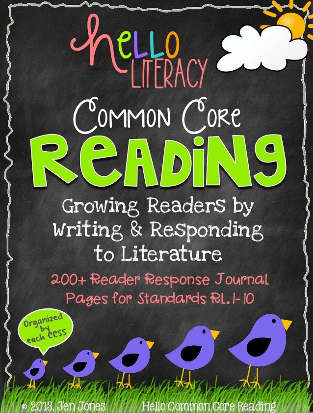 Common Core Growing Readers by Writing & Responding to Literature ^ 2013, Jen Jones Hello Common Core Reading LITERACY Hel...