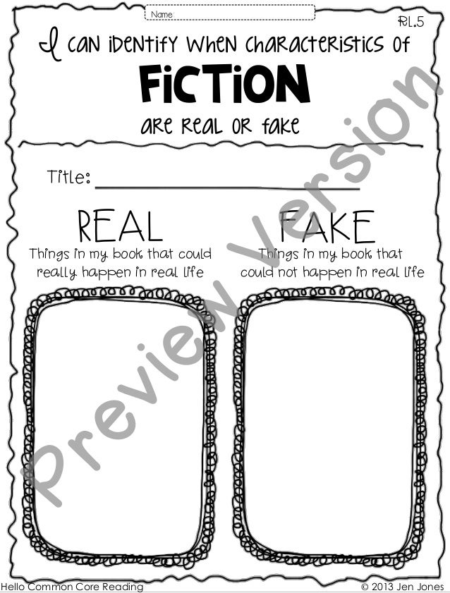 I can identify when characteristics of Fiction RL.5 Name: Title: Hello Common Core Reading © 2013 Jen Jones are real or fa...