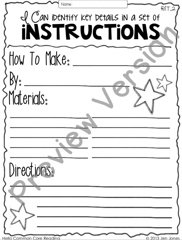 I Can identify key details in a set of instructions RIT.2 How To Make: By: Materials: Directions: © 2013 Jen JonesHello Co...