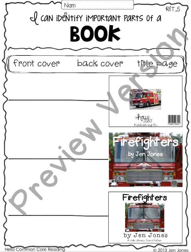 Hello Common Core Reading © 2013 Jen Jones I can identify important parts of a Book RIT.5 Front cover back cover title pag...