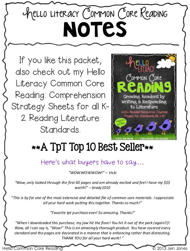 Hello Common Core Reading © 2013 Jen Jones Hello literacy Common Core Reading Notes If you like this packet, also check ou...