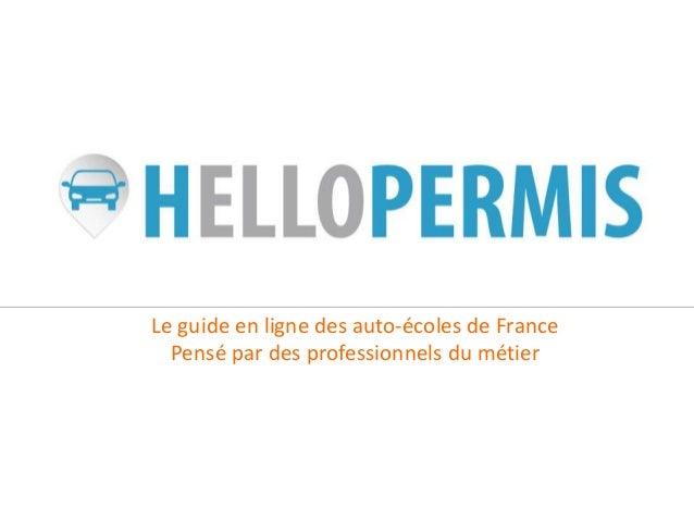 Le guide en ligne des auto-écoles de France Pensé par des professionnels du métier