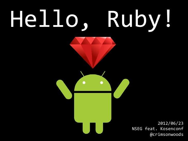 Hello, Ruby!                  2012/06/23        NSEG feat. Kosenconf               @crimsonwoods