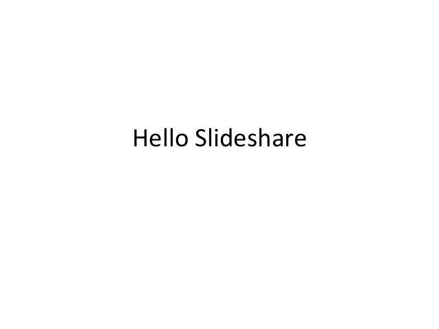 Hello Slideshare