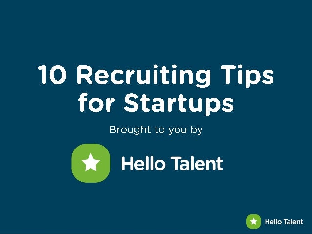 10 Recruiting Tips for Startups