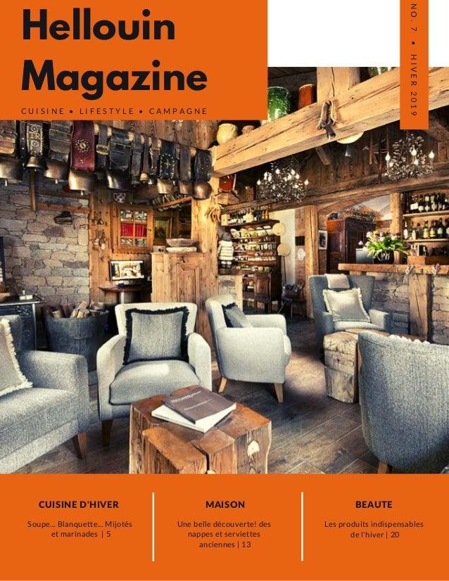 Hellouin Magazine C U I S I N E • L I F E S T Y L E • C A M P A G N E CUISINE D'HIVER Soupe... Blanquette... Mijotés et ma...