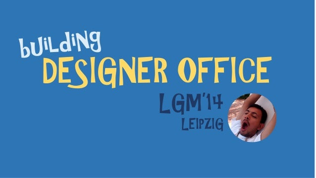 DESIGNER OFFICE LGM'14 LEIPZIG