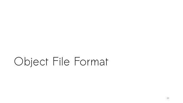 Object File Format 20