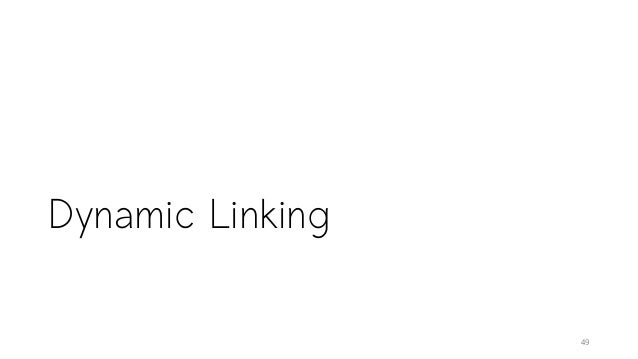 Dynamic Linking 49