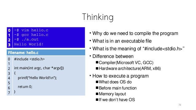 """Thinking • Why do we need to compile the program • What is in an executable file • What is the meaning of """"#include<stdio...."""